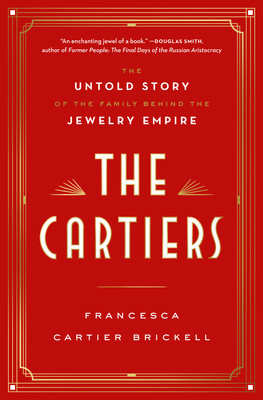 The Cartiers: The Untold Story of a Jewelry Dynasty