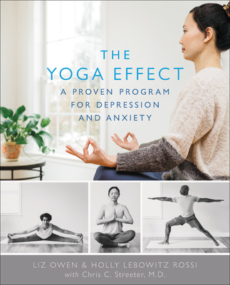 The Yoga Effect: A Proven Program to Manage Depression and Anxiety