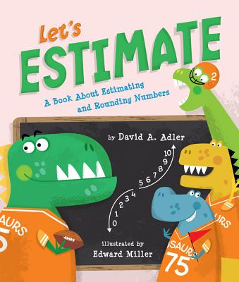 Let's Estimate: A Book about Estimating and Rounding Numbers