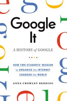 Google It!: How Two Students' Mission to Organize the Internet Changed the World