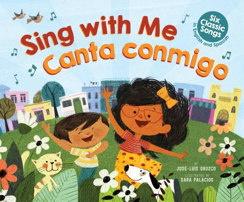 Sing with Me / Canta Conmigo (Bilingual): Six Classic Songs in English and Spanish