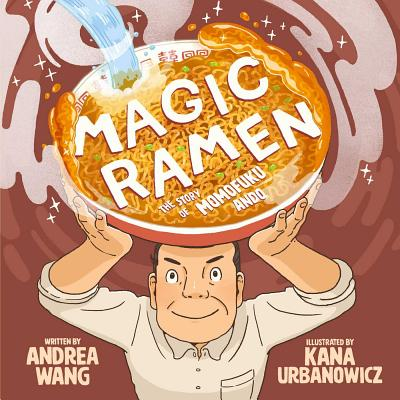 Magic Ramen: The Story of Ando Momofuku