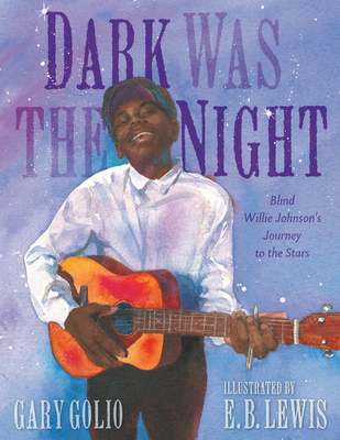 Dark Was the Night: Blind Willie Johnson's Journey to the Stars