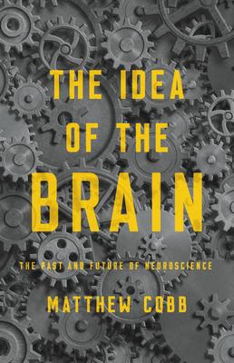The Idea of the Brain: A History