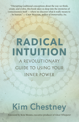 Radical Intuition: A Revolutionary Guide to Using Your Inner Power