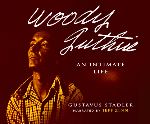 Woody Guthrie: An Intimate Life