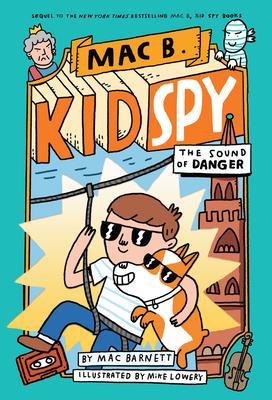 The Sound of Danger: Mac B., Kid Spy #5