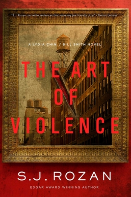 The Art of Violence: A Lydia Chin/Bill Smith Novel