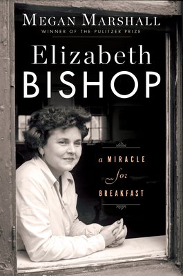 Elizabeth Bishop: A Miracle for Breakfast